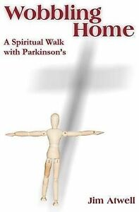 Wobbling-Home-A-Spiritual-Walk-with-Parkinson-039-s-Brand-New-Free-P-amp-P-in-the-UK