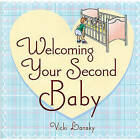 Welcoming Your Second Baby by Vicki Lansky (Paperback, 2005)