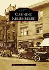 Ossining Remembered by Ossining Historical Society (Paperback / softback, 1997)