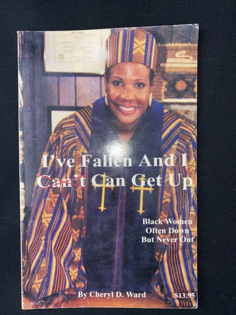 I've Fallen and I Can Get Up : Black Women Often Down But Never Out Paperback