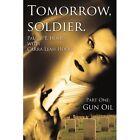 Tomorrow Soldier. Part One Gun Oil 9781425995799 Paperback