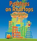 Potatoes on Rooftops: Farming in the City by Hadley Dyer (Paperback, 2012)