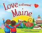 Love Is All Around Maine by Wendi Silvano (Hardback, 2016)