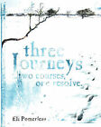 Three Journeys: ..Two Courses, One Resolve by Eli P. Pomerleau (Paperback, 2008)