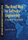 The Road Map to Software Engineering: A Standards-Based Guide by James W. Moore (Paperback, 2006)