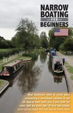 Narrowboating for Beginners : What Americans Need to Know When Considering a Narrowboat Vacation in the UK by Jennifer Petkus (2016, Paperback)
