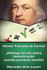 Ultimo Teorema de Fermat - Hallazgo de una Nueva Demostracion Asombrosamente...