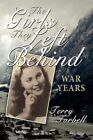 The Girls They Left Behind War Years 9781434350732 by Terry Tarbell Book