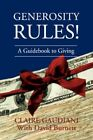 Generosity Rules a Guidebook to Giving 9780595471287 by Claire Gaudiani