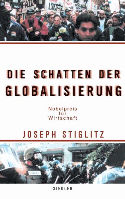 Die Schatten der Globalisierung: Nobelpreis für Wirtschaft - Stiglitz, J ... /4