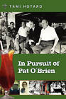 In Pursuit of Pat O'Brien by Tami Hotard (Paperback / softback, 2010)