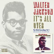 "WALTER JACKSON  ""IT'S ALL OVER - THE OKEH RECORDINGS VOL. 1""    22 TRACKS"