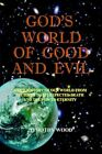 God's World of Good and Evil 9781418433833 by Timothy Wood Book