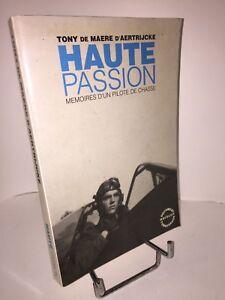 Haute-passion-Memoires-d-039-un-pilote-de-chasse-par-Tony-de-Maere-d-039-Aertrijcke