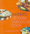 Weber's Ultimate Barbecue Book by Matthew Drennan (Hardback, 2001)