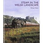 Steam in The Welsh Landscape by Michael Welch 9781854143822
