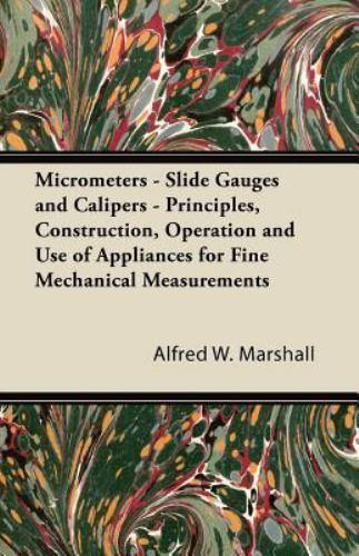 Micrometers - Slide Gauges and Calipers - Principles, Constr