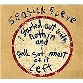 Seasick Steve - I Started Out with Nothin' and I Still Got Most of It Left (2008