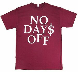 fd48538eb0e4a Details about NO DAY$ OFF T-shirt Motivation Sucess Training Money Tee Mens  SMALL Maroon New
