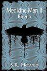 Medicine Man II: Raven by S R Howen (Paperback / softback, 2013)