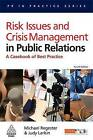 Risk Issues and Crisis Management in Public Relations: A Casebook of Best Practice by Michael Regester, Judy Larkin (Paperback, 2008)