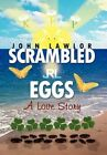 Scrambled Eggs 9781456872441 by John Lawlor Hardcover