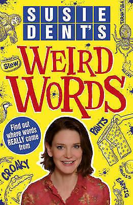 Susie Dent's Weird Words by Dent, Susie-ExLibrary