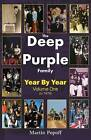 The Deep Purple Family: Year by Year (- 1979): Vol 1 by Martin Popoff (Paperback, 2016)