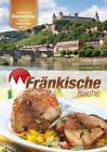 Fränkische Küche (2014, Gebundene Ausgabe)