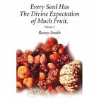 Every Seed Has the Divine Expectation of Much Fruit, Volume 1 by Roney O Smith (Paperback / softback, 2003)