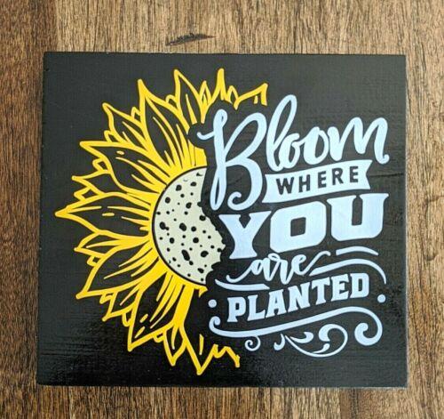 Sunflower Home Decor 5.5x6 Inch Sign Shelf Sitter Bloom Where Planted Flower
