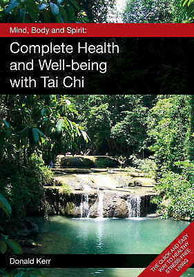 1 of 1 - Mind, Body and Spirit: Complete Health and Well-being with Tai Chi, Very Good Co