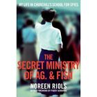 The Secret Ministry of Ag. & Fish: My Life in Churchill's School for Spies by Noreen Riols (Paperback, 2014)