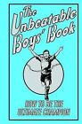 The Unbeatable Boys' Book: How to be the Ultimate Champion by Huw Davies (Hardback, 2009)