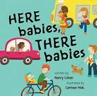 Here Babies, There Babies by Nancy Cohen (Board book, 2015)