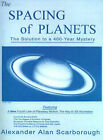 The Spacing of Planets: The Solution to a 400-Year Mystery by Alexander Alan Scarborough (Paperback / softback, 2000)