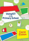 Using ICT in the Primary School by Carol Elston (Paperback, 2007)