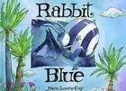 Rabbit Blue 9781550050837 by Marie-louise Gay Paperback