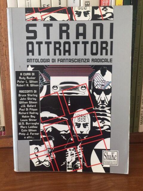 Strani attrattori Antologia di fantascienza radicale Shake 1996