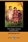 The Happy Venture (Illustrated Edition) (Dodo Press) by Edith Ballinger Price (Paperback / softback, 2007)
