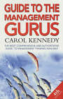 Guide to the Management Gurus: The Best Guide to Business Thinkers by Carol Kennedy (Paperback, 2002)