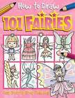 How to Draw 101 Fairies by Dan Green, Barry Green (Paperback, 2008)