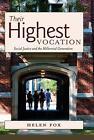 Their Highest Vocation von Helen Fox (2011, Gebundene Ausgabe)