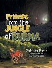 Friends from the Jungles of Burma by Sabiha Rauf (Paperback / softback, 2014)