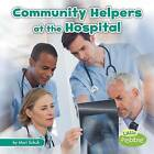 Community Helpers at the Hospital by Mari Schuh (Paperback / softback, 2016)