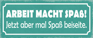 Work Macht Fun Tin Sign Shield Arched Metal 10 X 27 CM K1028