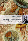 The Tragic Sense of Life: Ernst Haeckel and the Struggle Over Evolutionary Thought by Robert J. Richards (Paperback, 2009)
