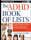 The ADHD Book of Lists: A Practical Guide for Helping Children and Teens with Attention Deficit Disorders by Sandra F. Rief (Paperback, 2015)