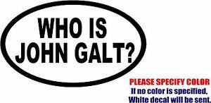 Details About Who Is John Galt Decal Sticker Funny Vinyl Car Window Bumper Laptop Truck 7