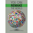 You Can Remake the World by Laurent Claude Mekongo Mengue (Paperback / softback, 2015)